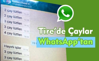 Tire'de çaylar WhatsApp'tan