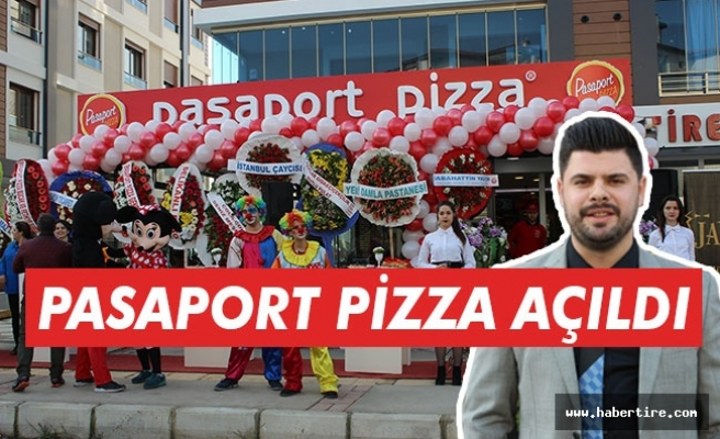 Pasaport Pizza Tire'de açıldı
